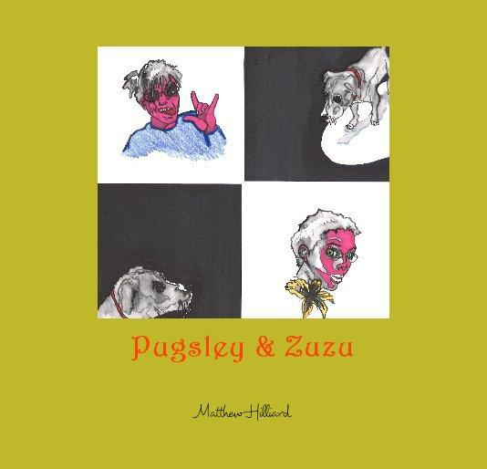 View Pugsley & Zuzu by Matthew Hilliard