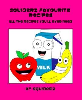 Squiderz favourite recipes book cover