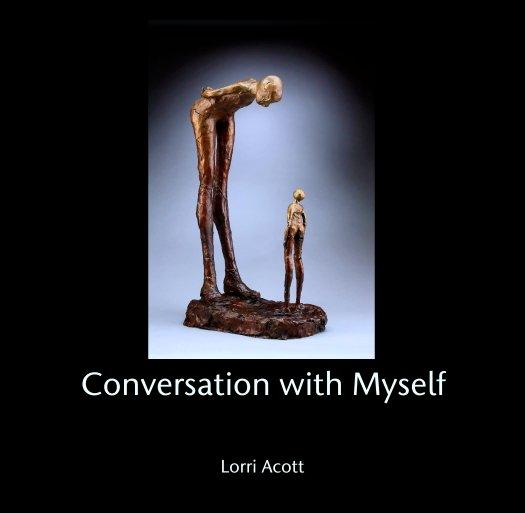 View Conversation with Myself by Lorri Acott