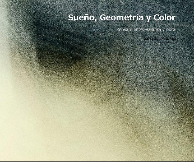 View Sueño, Geometría y Color by Salvador Palomo salvadorpalomo.es