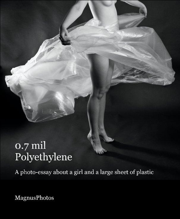View 0.7 mil Polyethylene by MagnusPhotos