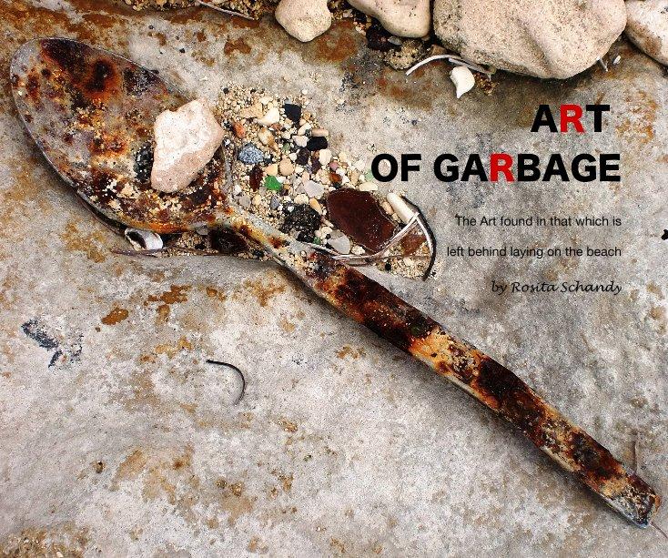 View ART OF GARBAGE by Rosita Schandy