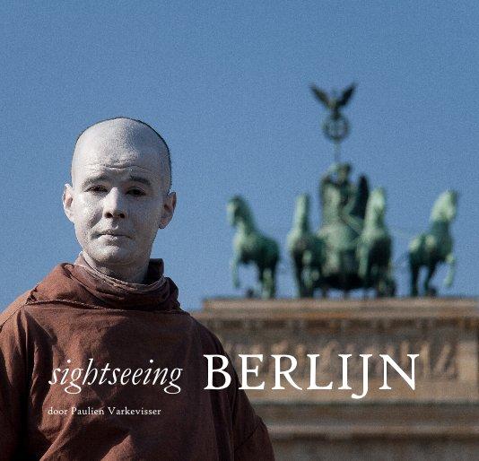 Bekijk sightseeing BERLIJN op Paulien Varkevisser