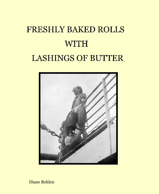 View FRESHLY BAKED ROLLS WITH LASHINGS OF BUTTER by diane bohlen