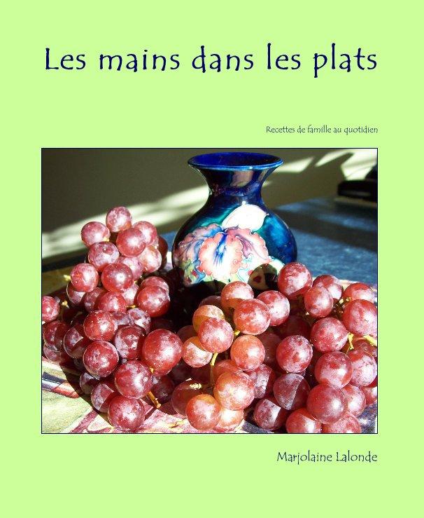 Ver Les mains dans les plats por Marjolaine Lalonde