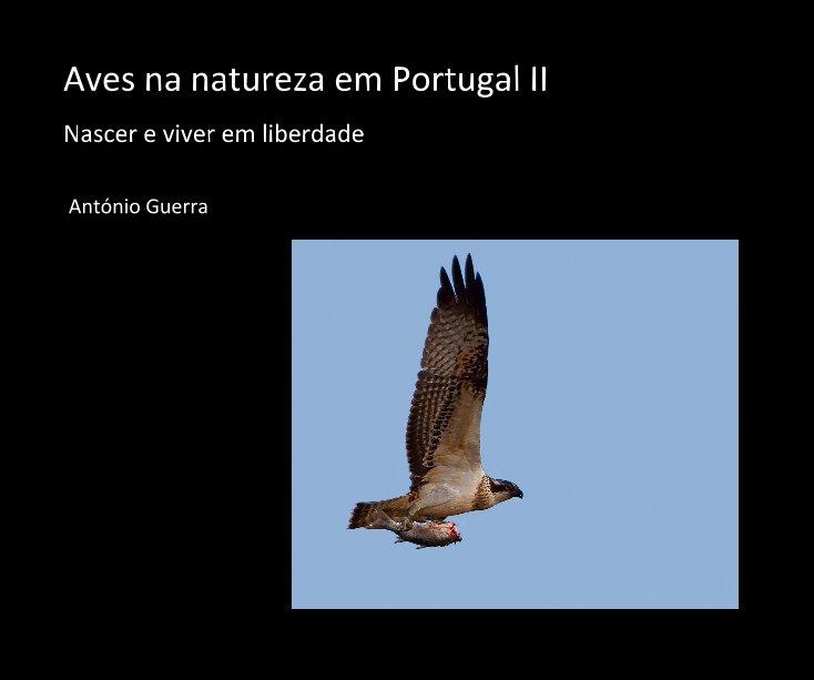 Ver Aves na natureza em Portugal II por António Guerra