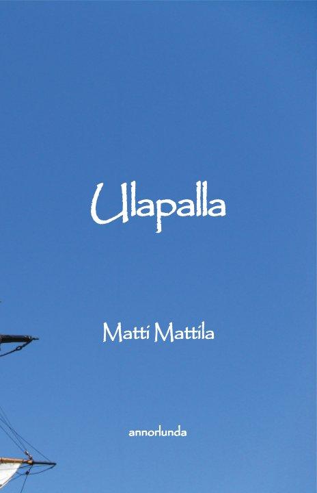 View Ulapalla by Matti Mattila