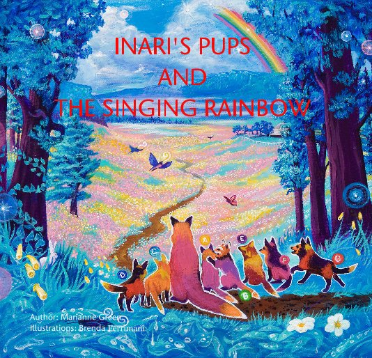 View Inari's Pups and the Singing Rainbow by Author: Marianne Green