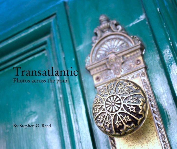 View Transatlantic by Stephen G. Reed