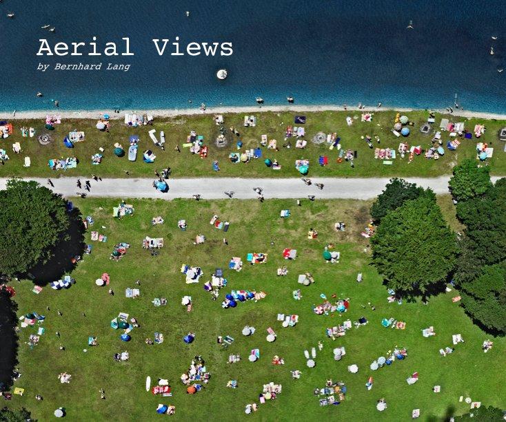 View Aerial Views by Bernhard Lang by Bernhard Lang