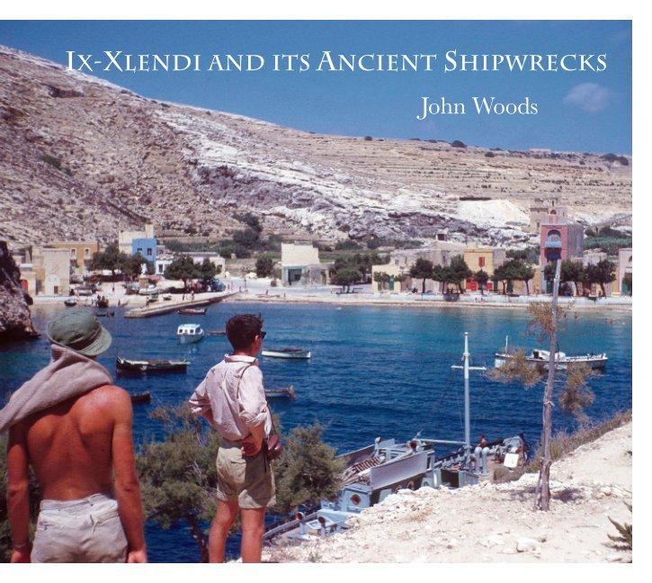 View Xlendi and its Ancient Shipwrecks by John Woods