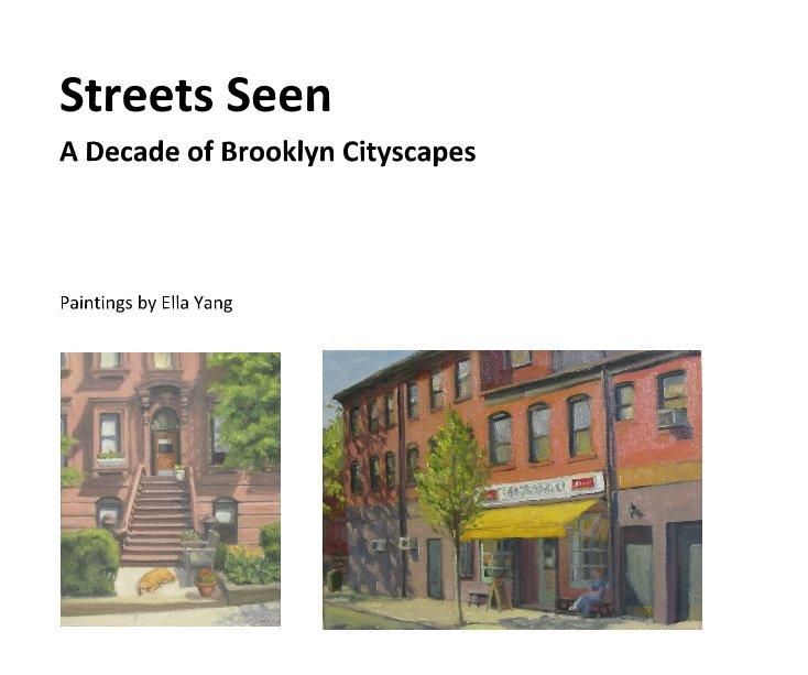Bekijk Streets Seen, A Decade of Brooklyn Cityscapes op Ella Yang