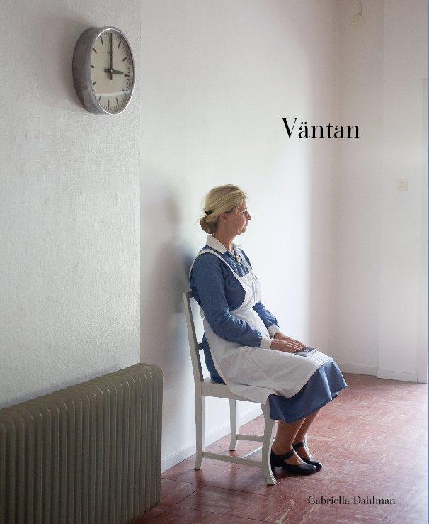 View Väntan by Gabriella Dahlman