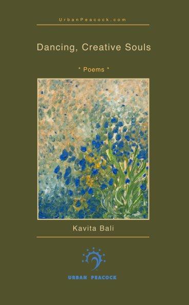View Dancing, Creative Souls by Kavita Bali