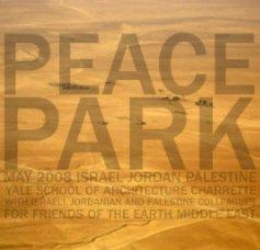 Peace Park - Jordan Israel  Palestine - Yale School of Architecture book cover
