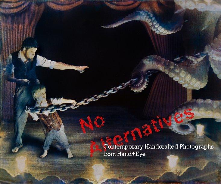 """View """"No Alternatives"""" by kklogghe2"""