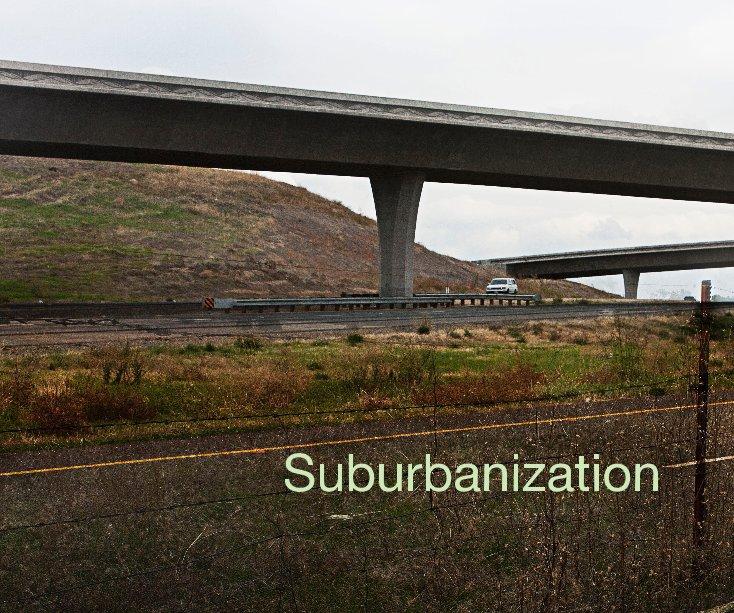 View Suburbanization by Adria Davis