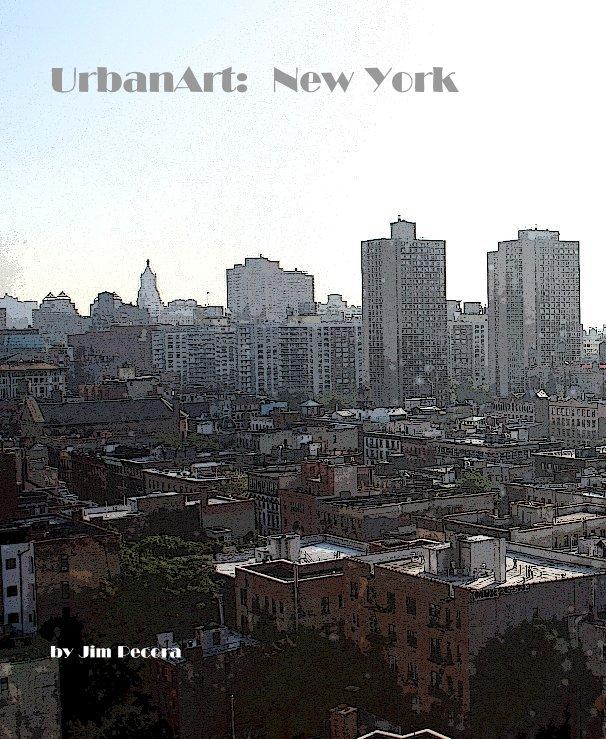 View UrbanArt: New York by Jim Pecora