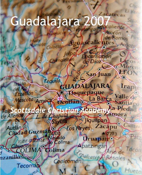View Guadalajara 2007 by Steven Siwek