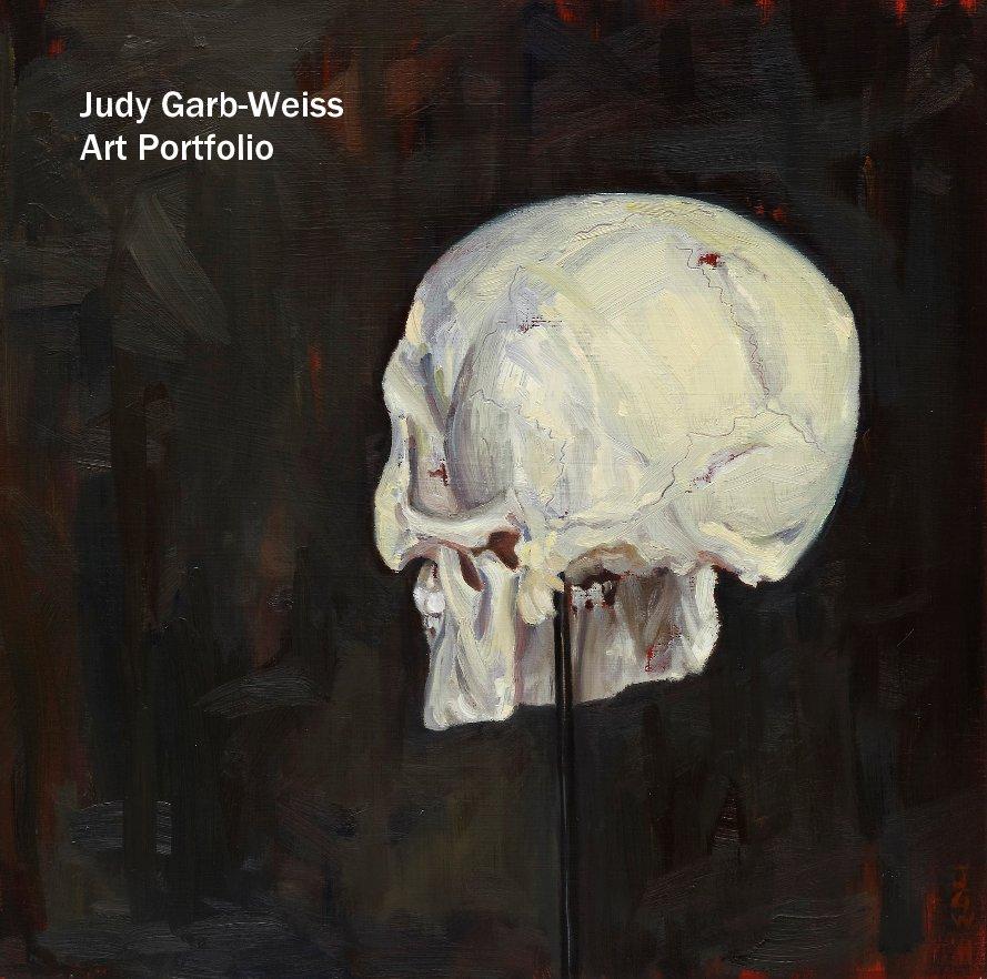 View Judy Garb Weiss Art Portfolio by Judy Garb Weiss