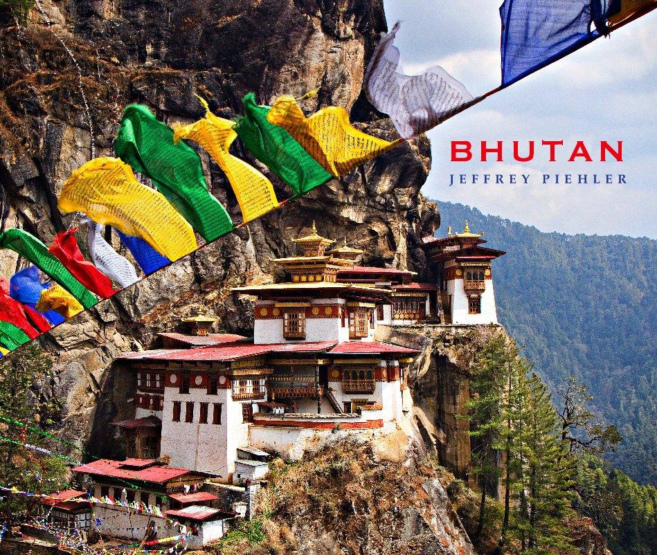 View Bhutan by Jeffrey Piehler
