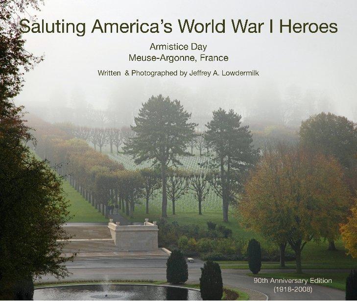 View Saluting America's World War I Heroes by Jeffrey A. Lowdermilk