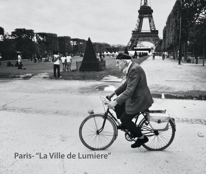 """View Paris- """"La Ville de Lumiere"""" (the """"City of Light"""") by Solano College Photography Department"""