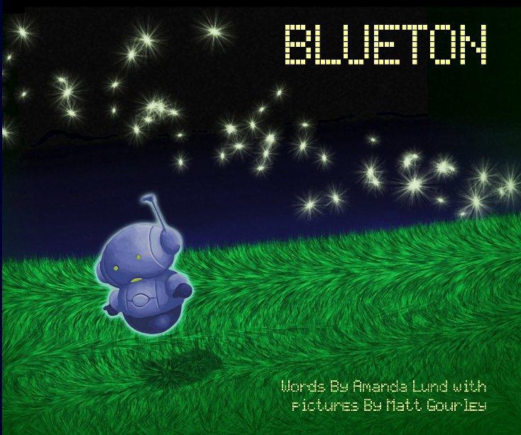View Blueton by Amanda Lund and Matt Gourley