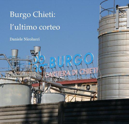 View Burgo Chieti: l'ultimo corteo by Daniele Nicolucci