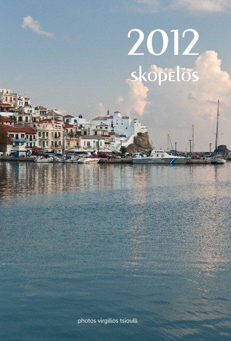 View 2012 Skopelos Calendar by virgilios tsioulli
