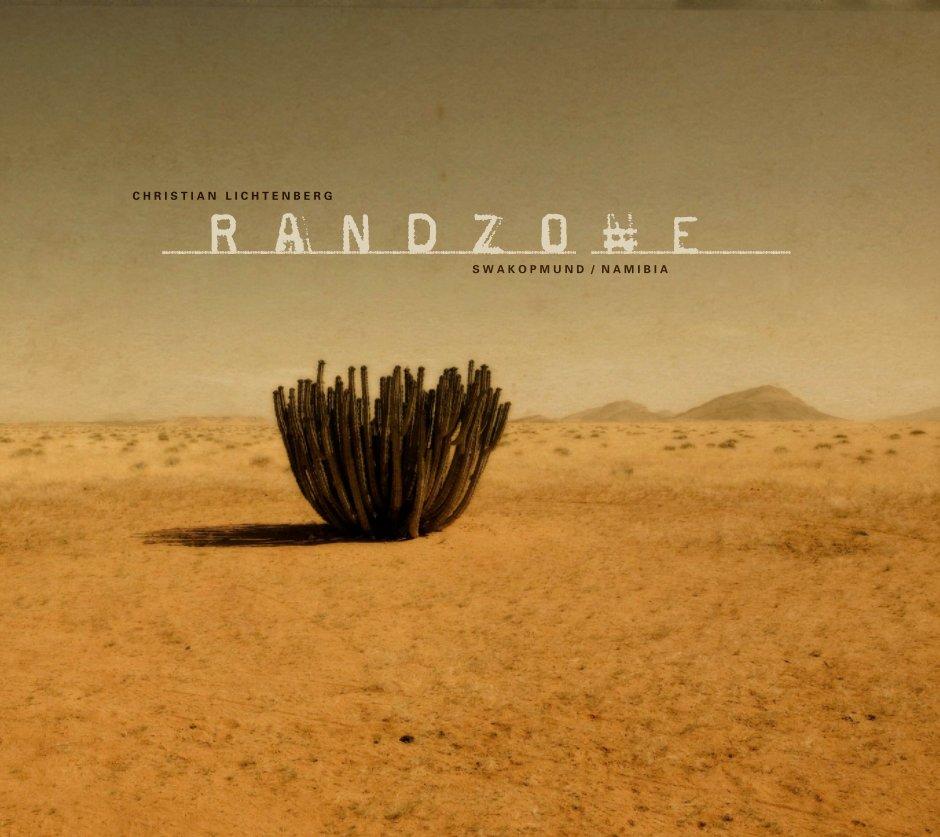 View Randzone_Namibia by Christian Lichtenberg