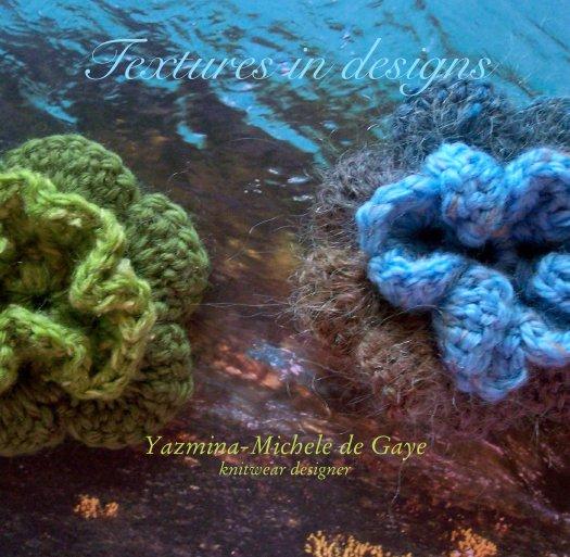 Bekijk Textures in designs op Yazmina-Michele de Gaye