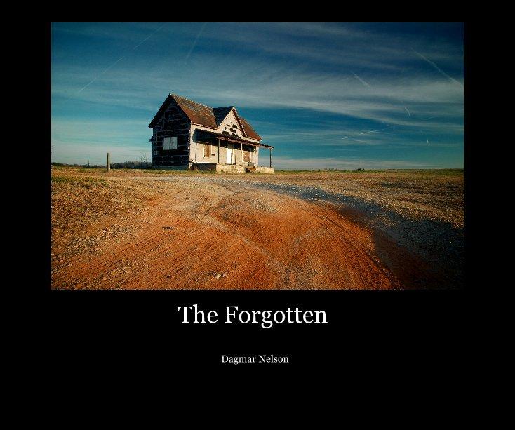 View The Forgotten by Dagmar Nelson
