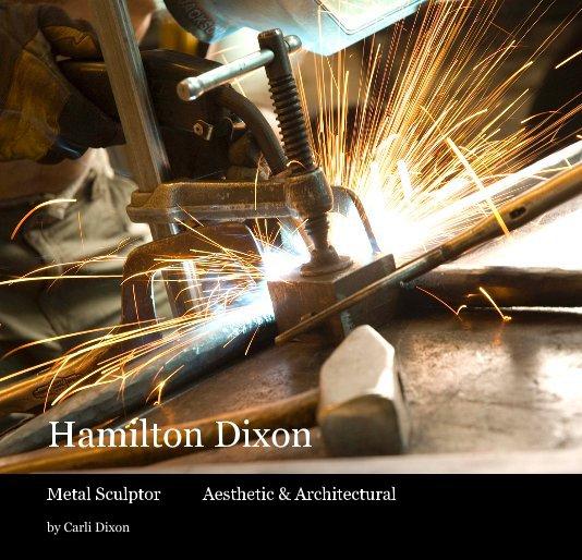 View Hamilton Dixon by Carli Dixon