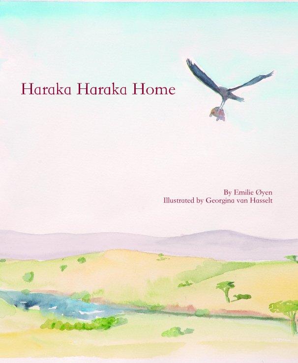 View Haraka Haraka Home By Emilie Oyen Illustrated by Georgina van Hasselt by Emilie & Georgina