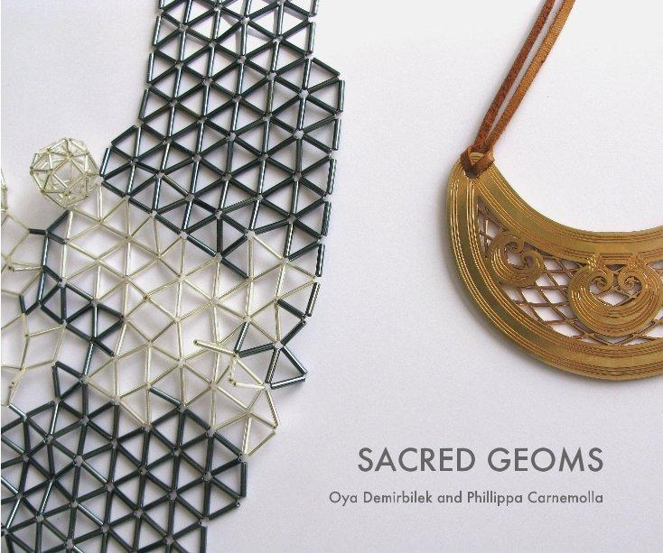 View SACRED GEOMS by Oya Demirbilek and Phillippa Carnemolla