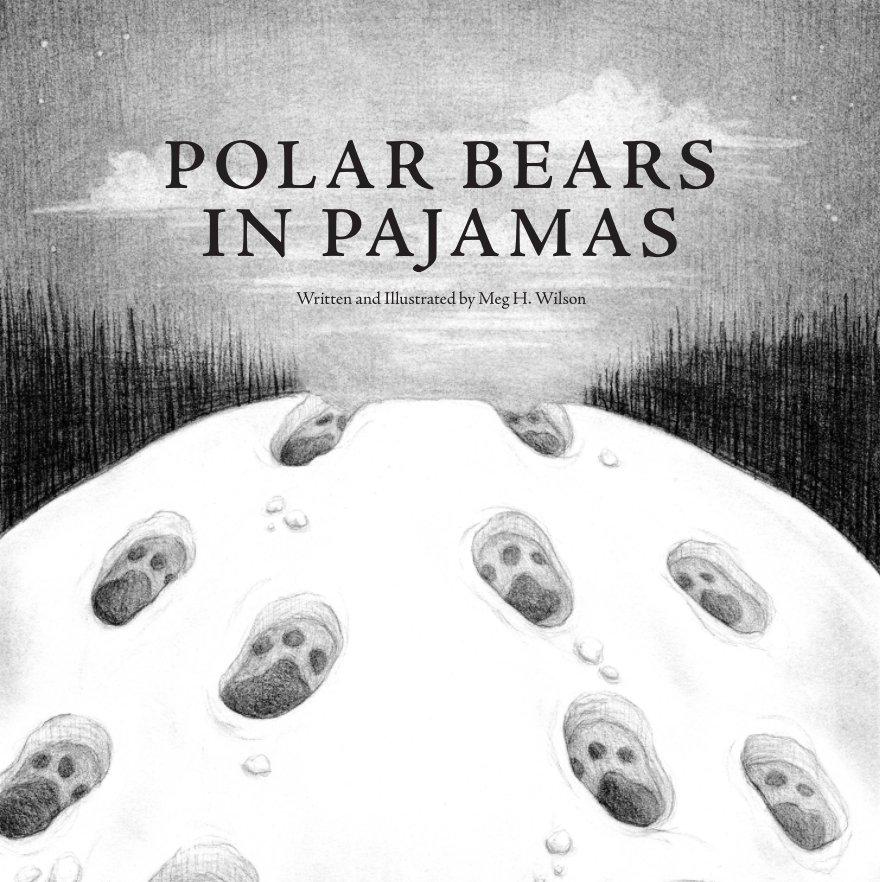 View Polar Bears in Pajamas by Meg H. Wilson