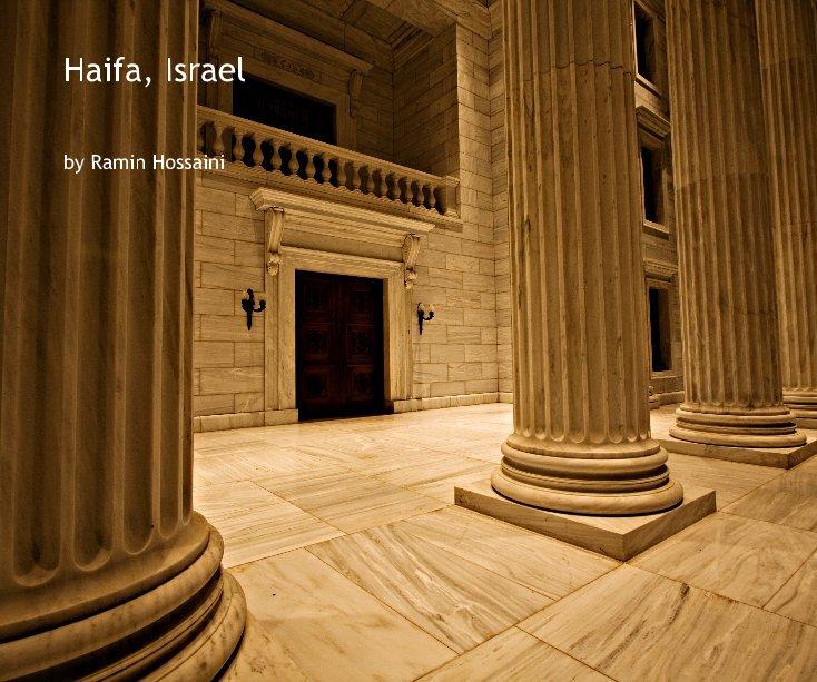 View Haifa, Israel by Ramin Hossaini