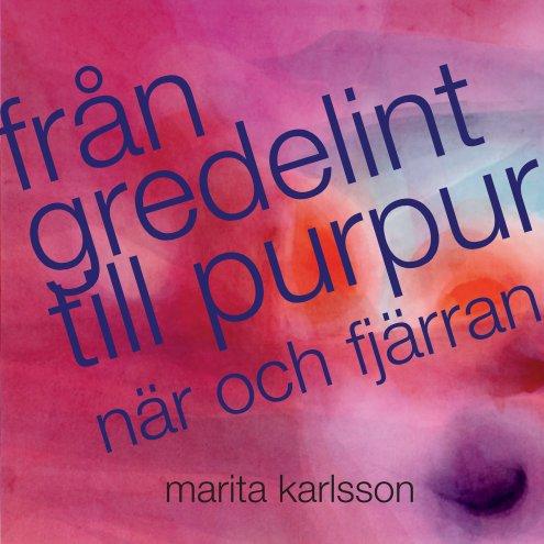 View från gredelint till purpur by Marita Karlsson