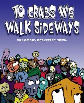 To Crabs We Walk Sideways book cover