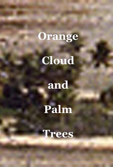 Bekijk Orange Cloud and Palm Trees op Tanja Lažetić
