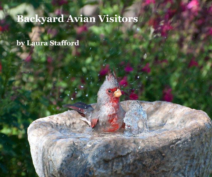 View Backyard Avian Visitors by Laura Stafford