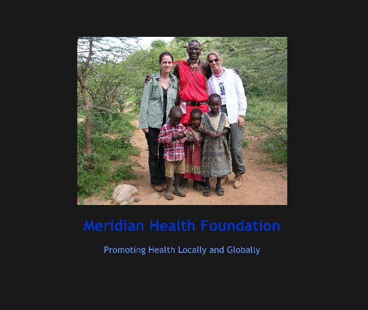 View Meridian Health Foundation by Deanne LeRue and Christine Bird