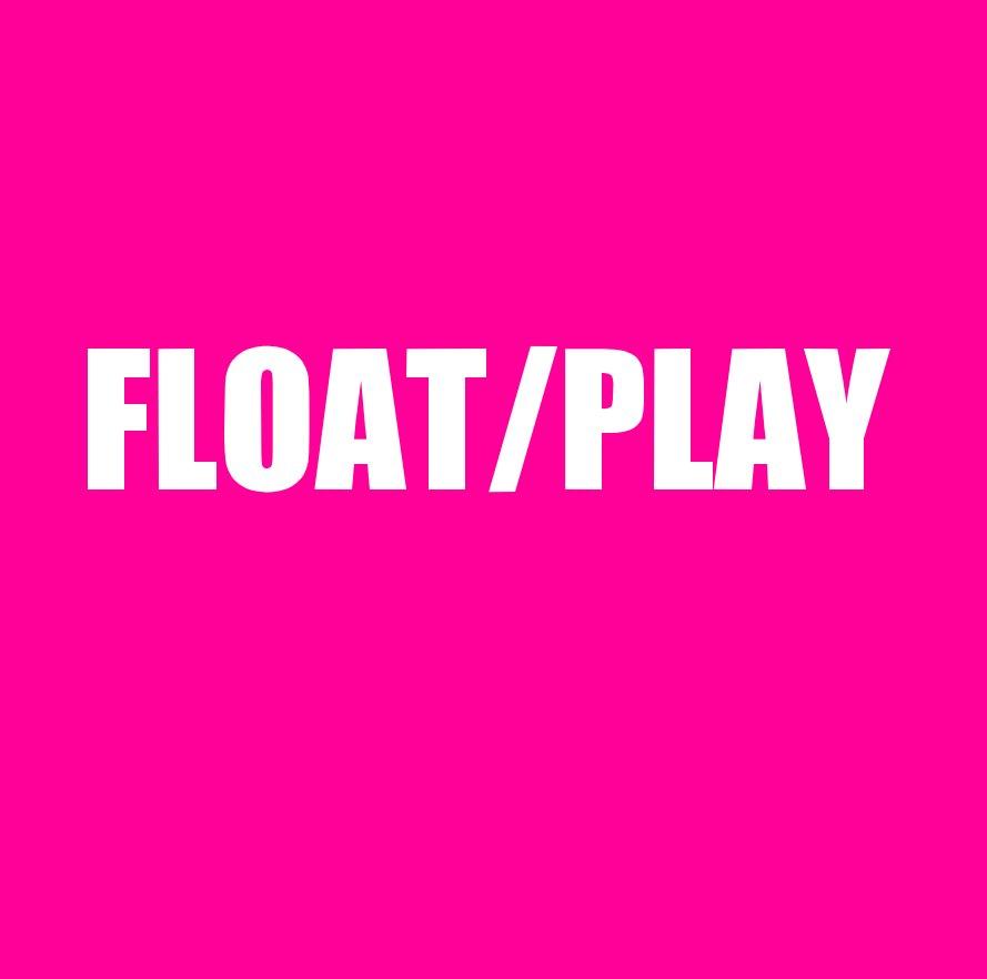 View FLOAT/PLAY by Susan Bickford, Kerstin Gilg, Robert Rainey, Clay Waits