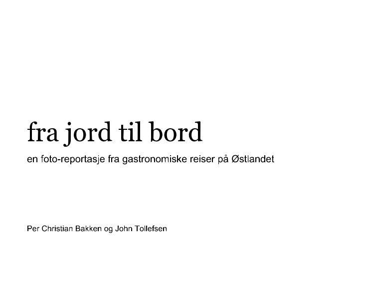 View fra jord til bord by Per Christian Bakken og John Tollefsen