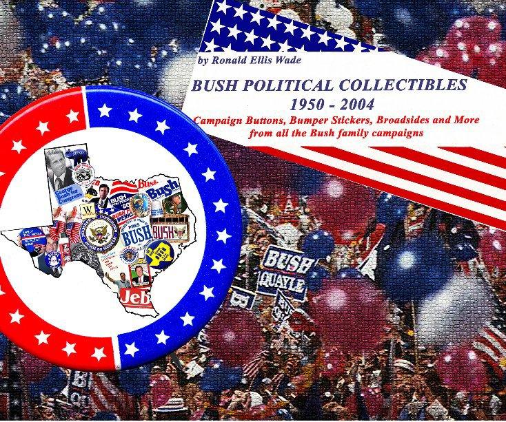 View Bush Political Collectibles by Ronald Ellis Wade