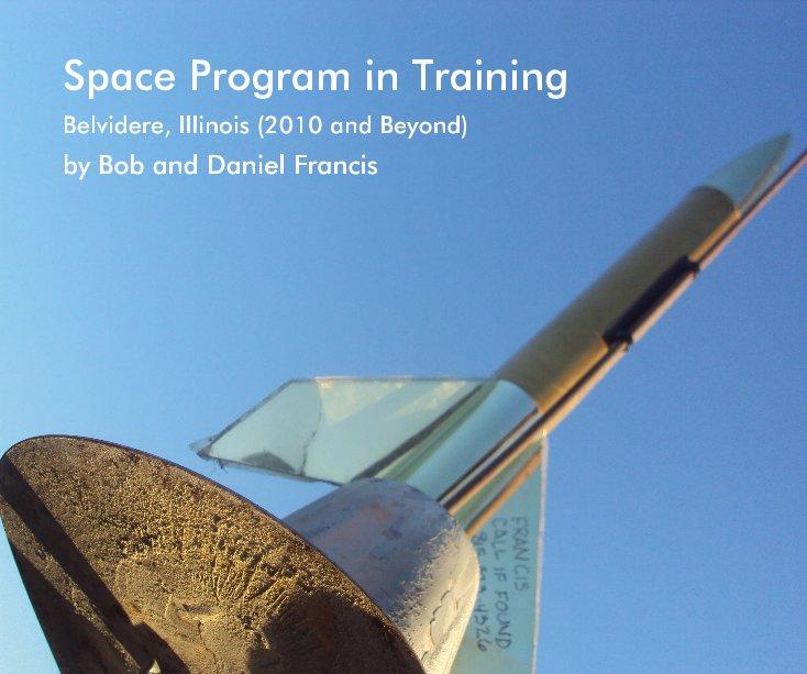 Space Program in Training by Bob and Daniel Francis | Blurb