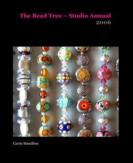The Bead Tree ~ Studio Annual 2006 book cover