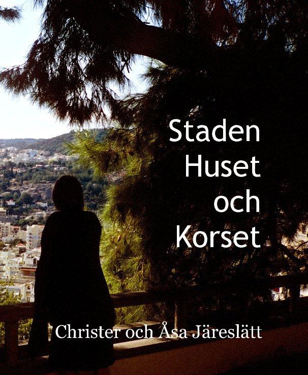 View Staden Huset och Korset by Christer and Åsa Järeslätt
