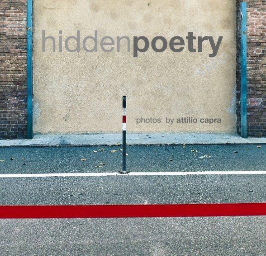 Visualizza HIDDENPOETRY di photos by attilio capra